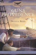 Guns of Providence (#03 in Faith And Freedom Series) Paperback