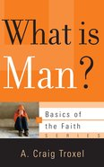 What is Man? (Basics Of The Faith Series (Formerly 'Reformed' Borf)) Paperback