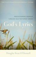 God's Lyrics: Rediscovering Worship Through Old Testament Songs Paperback