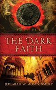 The Dark Faith (#01 in Dark Harvest Trilogy Series)