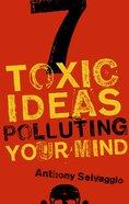 7 Toxic Ideas