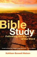 Bible Study: Following the Way of the Word Paperback