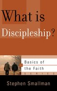 What is Discipleship? (Basics Of The Faith Series (Formerly Reformed Borf))