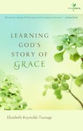 Learning God's Story of Grace (#01 in Living Story Series)