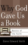 Why God Gave Us a Book (Basics Of The Faith Series (Formerly 'Reformed' Borf))