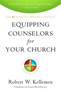 Equipping Counselors For Your Church Paperback