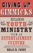 Giving Up Gimmicks Paperback