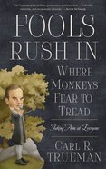 Fools Rush in Where Monkeys Fear to Tread Paperback