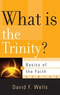 What is the Trinity? (Basics Of The Faith Series (Formerly 'Reformed' Borf)) Booklet
