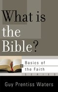 What is the Bible? (Basics Of The Reformed Faith Series (Now Botf))