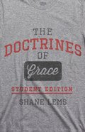 The Doctrines of Grace (Student Edition) Paperback