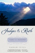 Judges & Ruth: There is a Redeemer Paperback