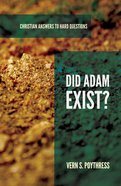 Did Adam Exist? (Christian Answers To Hard Questions Series) Booklet