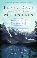 Forty Days on the Mountain: Meditations on Knowing God Paperback