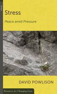 Stress: Peace Amid Pressure (Resources For Changing Lives Series)