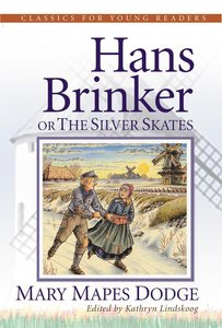 Hans Brinker (Classics For Young Readers Series)