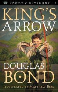 Kings Arrow (#02 in Crown & Covenant Series)