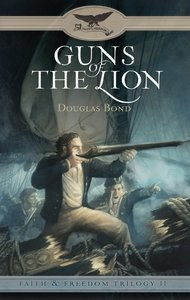 Guns of the Lion (#02 in Faith And Freedom Series)