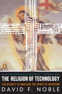 The Religion of Technology Paperback