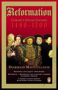 A Reformation: Europe's House Divided 1490-1700 Paperback