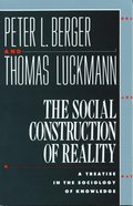 Social Construction of Reality: Treatise in Sociology of Knowledge Paperback