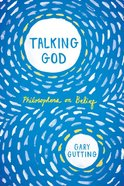 Talking God: Philosophers on Belief Paperback
