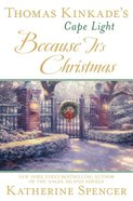 Because It's Christmas (#17 in Cape Light Novel Series) Hardback