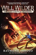 The Lost Staff of Wonders (#02 in Will Wilder Series)