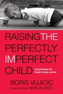 Raising the Perfectly Imperfect Child Paperback