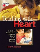 Teaching With Heart (Heartshaper Series) Paperback