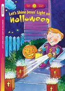 Let's Shine Jesus' Love on Halloween (Holiday Discovery Coloring Books Series) Paperback
