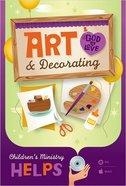 Children's Ministry Helps: Art & Decorating