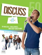 Discuss It: 50 Quizzes, Challenges, and Deep Questions to Get Teens Talking Paperback