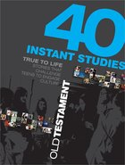True to Life: 40 Instant Studies - Old Testament Paperback