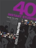 True to Life: 40 Instant Studies - Bible Truths Paperback