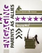 Engaging Parents as Allies (Youth Ministry In The Trenches Series)