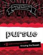 Pursue - Knowing the Messiah (Rock Your Face Off Series)