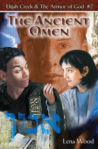 The Ancient Omen (#02 in Elijah Creek & The Armor Of God Series)