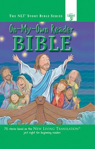 On-My-Own Reader Bible (#05 in Nlt Story Bible Series)