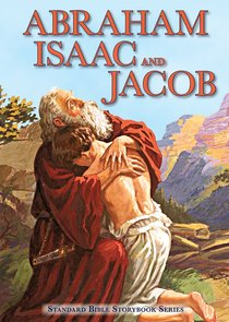 Abraham Issac and Jacob (Standard Bible Storybook Series)