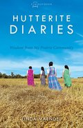 Hutterite Diaries (#03 in Plainspoken Series) Paperback