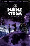 The Purple Storm (#2 in Aletheia Adventure Series) Paperback