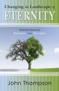 Changing the Landscape of Eternity Paperback