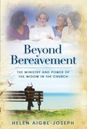 Beyond Bereavement: The Ministry and Power of the Widow in the Church