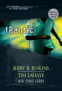 Frantic (Volumes 20-22) (#06 in Left Behind: The Young Trib Force Series)