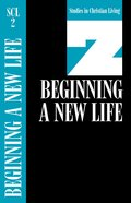 Beginning a New Life (Studies in Christian Living) (#02 in Studies In Christian Living Series) Paperback