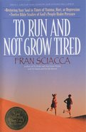 To Run and Not Grow Tired: Restoring Your Faith in Times of Trauma, Hurt, Or Depression Paperback