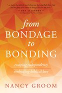 From Bondage to Bonding Paperback