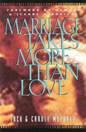 Marriage Takes More Than Love Paperback