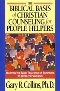 The Biblical Basis of Christian Counseling For People Helpers Paperback